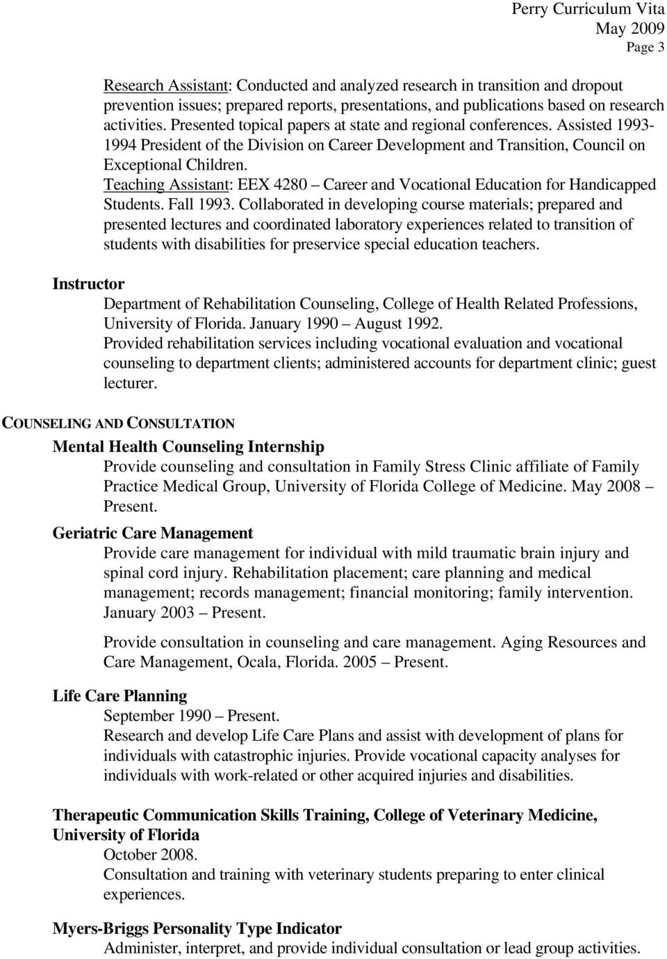 Teaching Assistant: EEX 4280 Career and Vocational Education for Handicapped Students. Fall 1993.