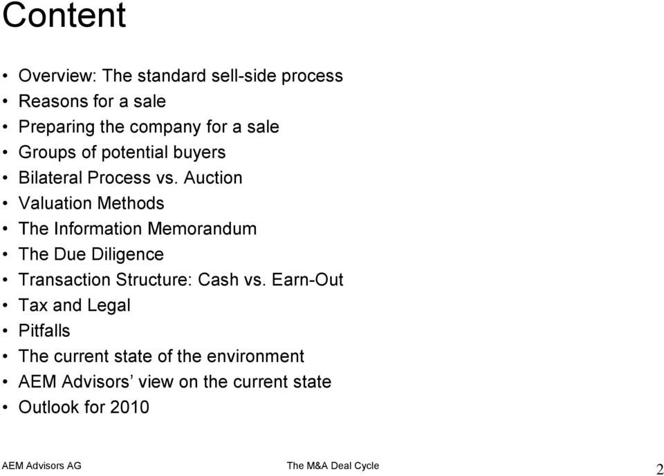 Auction Valuation Methods The Information Memorandum The Due Diligence Transaction Structure: