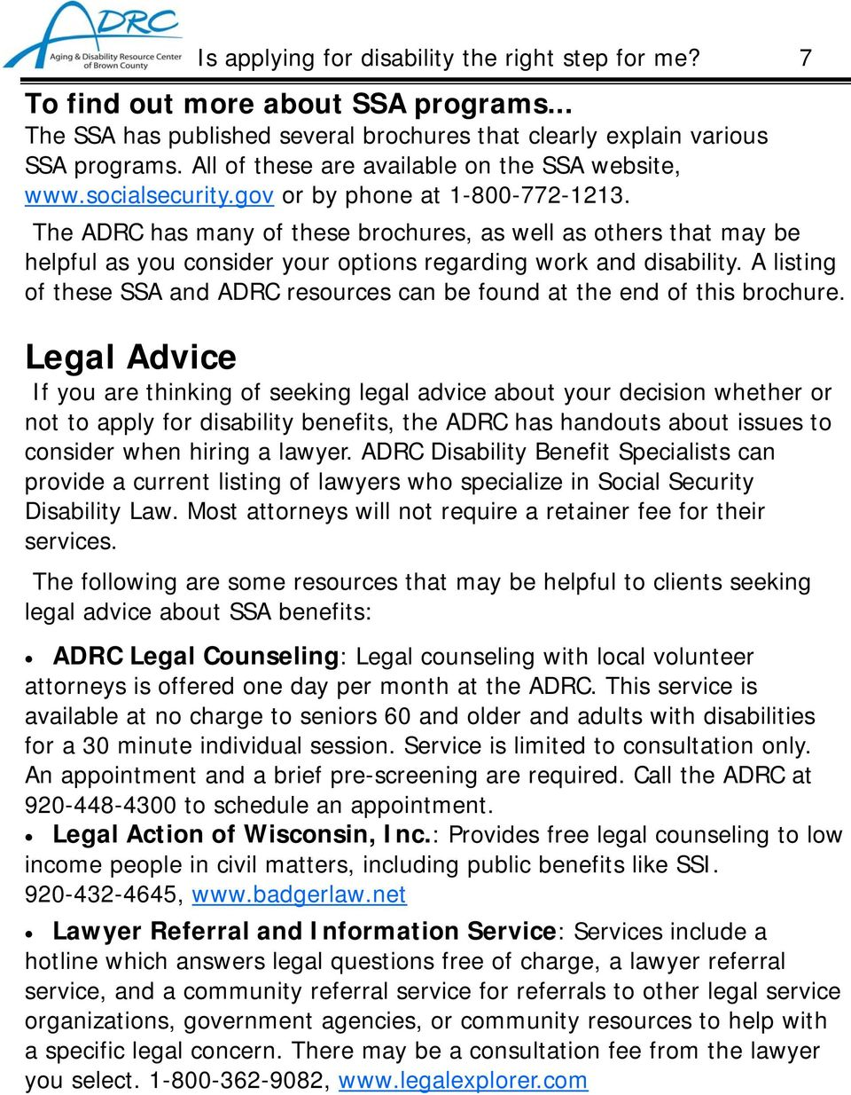 The ADRC has many of these brochures, as well as others that may be helpful as you consider your options regarding work and disability.