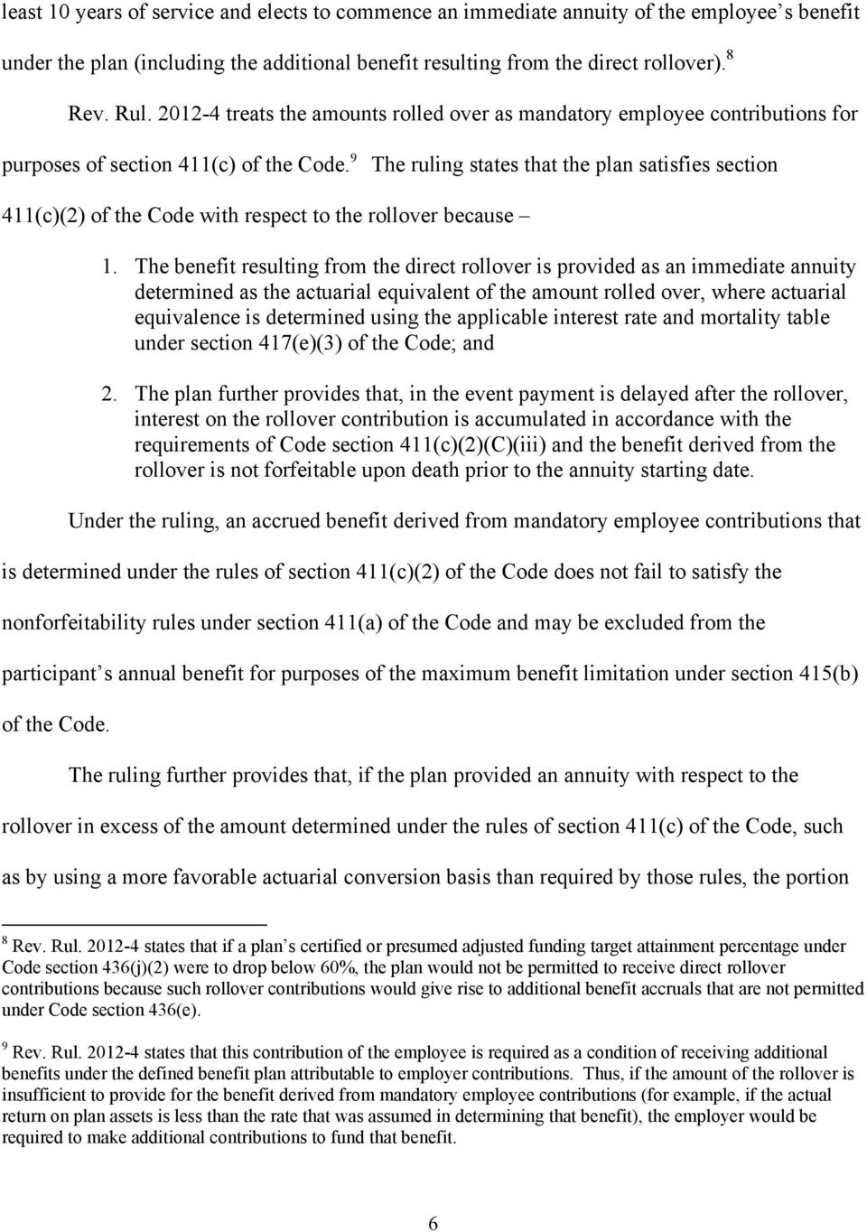 9 The ruling states that the plan satisfies section 411(c)(2) of the Code with respect to the rollover because 1.