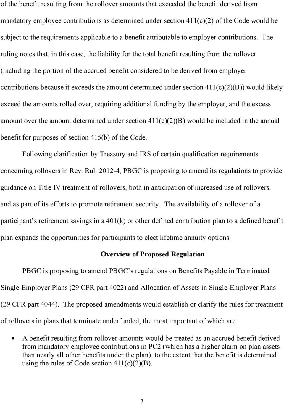 The ruling notes that, in this case, the liability for the total benefit resulting from the rollover (including the portion of the accrued benefit considered to be derived from employer contributions