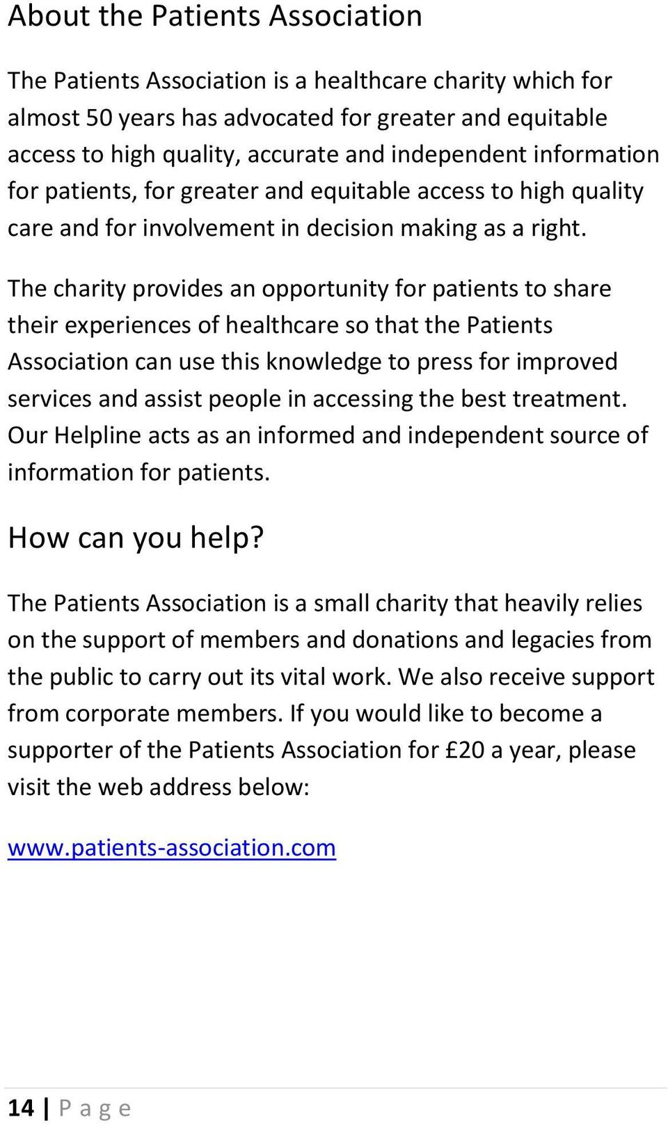 The charity provides an opportunity for patients to share their experiences of healthcare so that the Patients Association can use this knowledge to press for improved services and assist people in