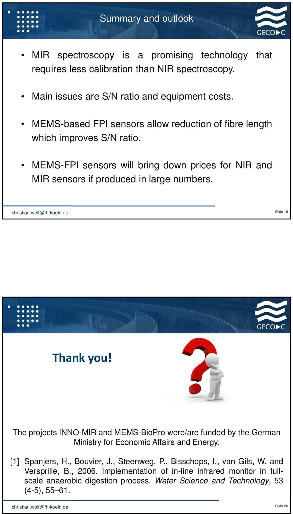 MEMS-FPI sensors will bring down prices for NIR and MIR sensors if produced in large numbers. Slide 9 Titelmasterformat durch Klicken bearbeiten Thank you!
