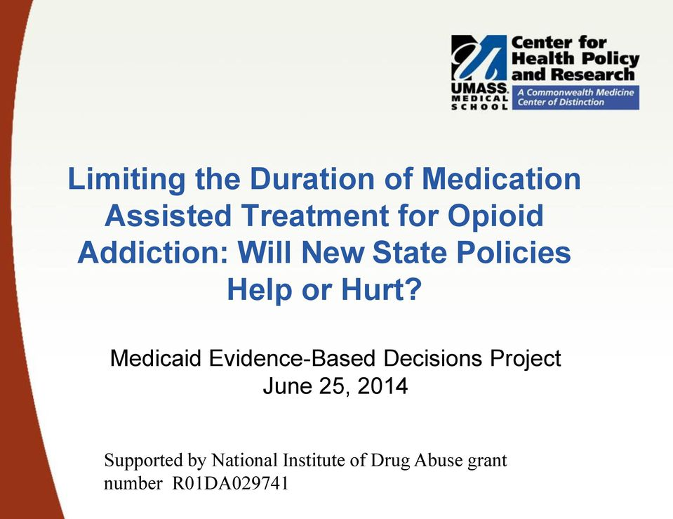 Medicaid Evidence-Based Decisions Project June 25, 2014