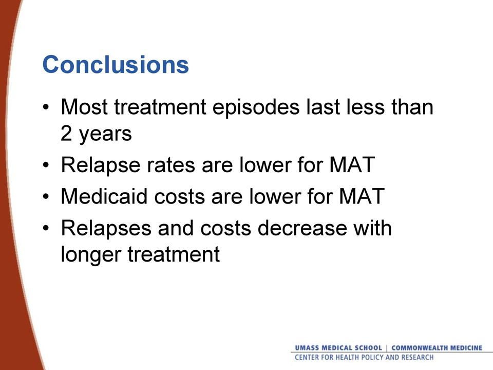 for MAT Medicaid costs are lower for MAT