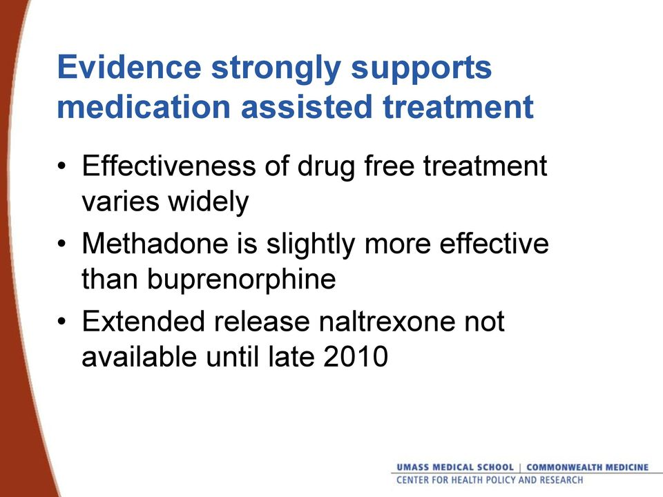 widely Methadone is slightly more effective than