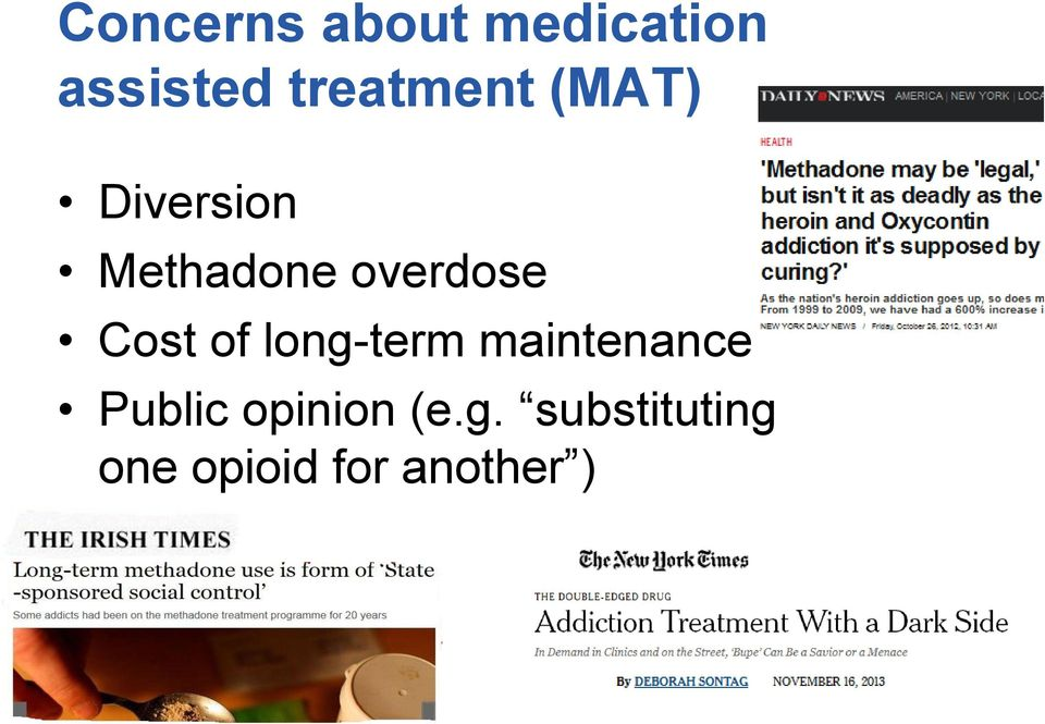 overdose Cost of long-term maintenance