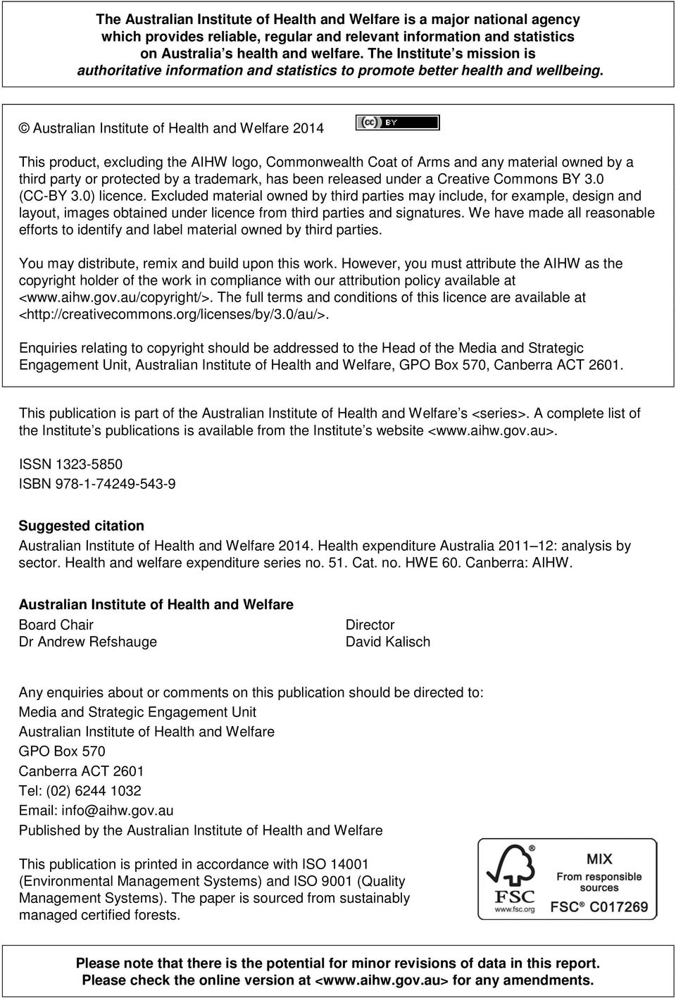Australian Institute of Health and Welfare 2014 This product, excluding the AIHW logo, Commonwealth Coat of Arms and any material owned by a third party or protected by a trademark, has been released