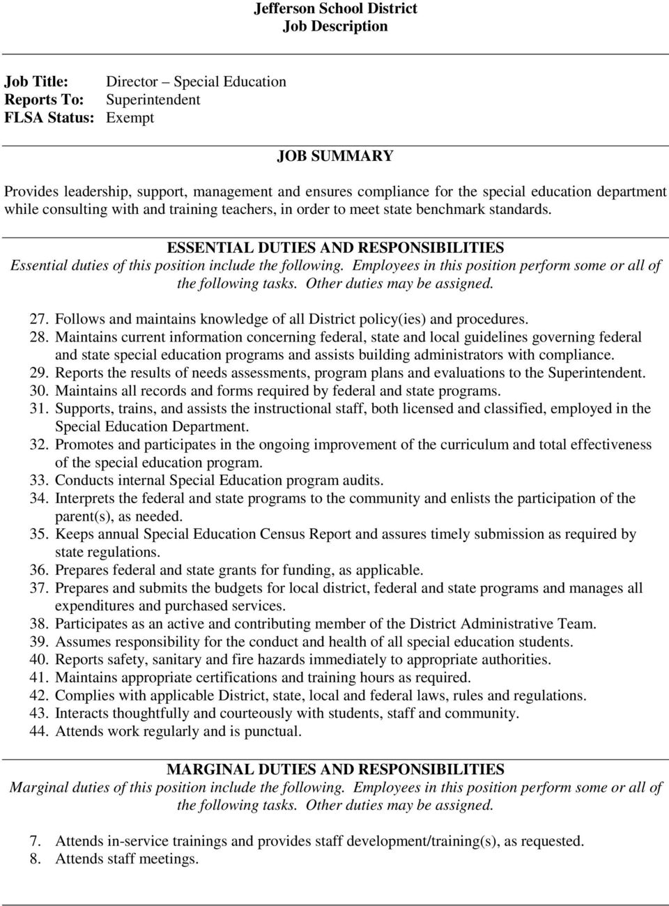 ESSENTIAL DUTIES AND RESPONSIBILITIES Essential duties of this position include the following. Employees in this position perform some or all of 27.