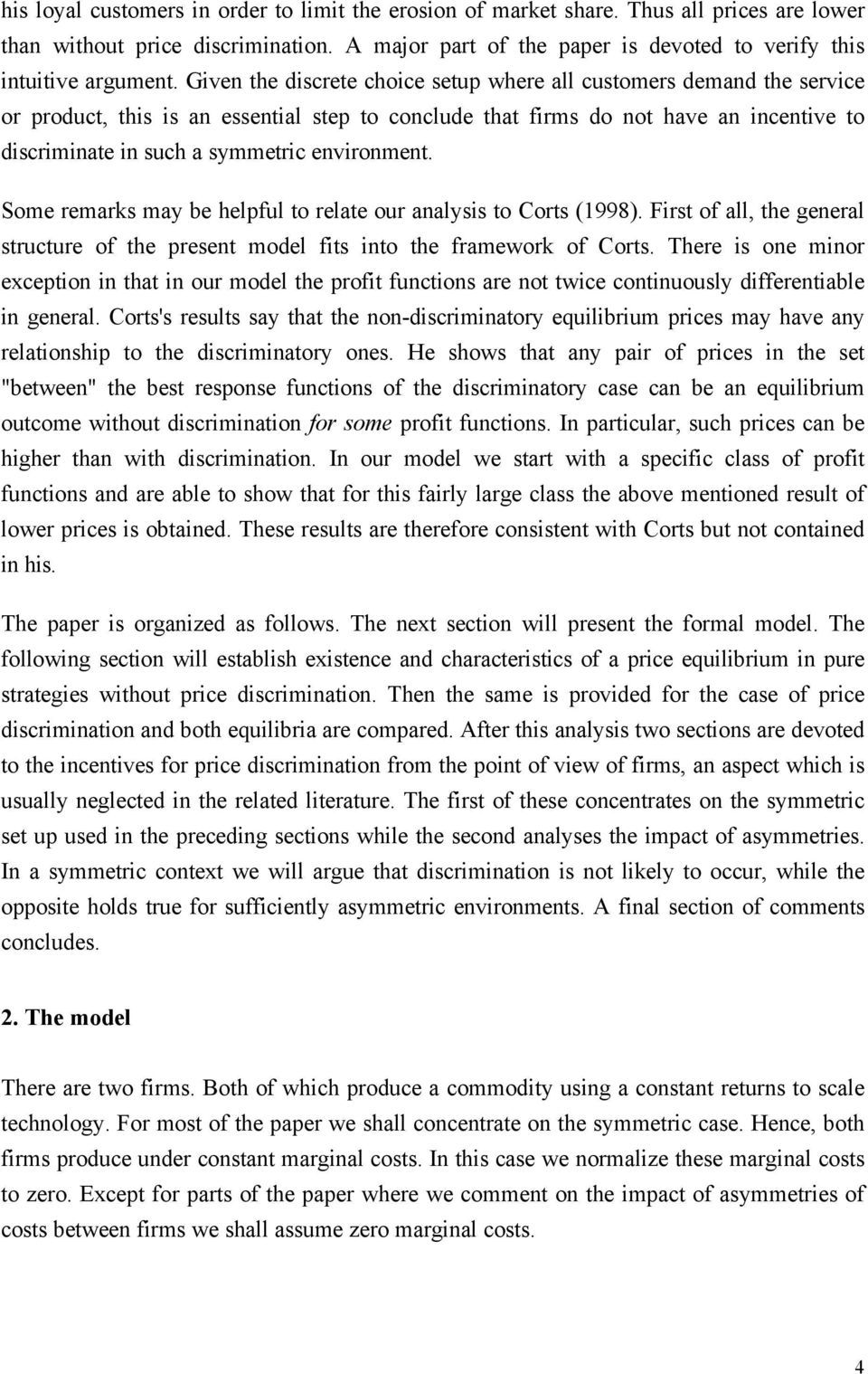 environment. Some remarks may be helpful to relate our analysis to Corts (998). First of all, the general structure of the present model fits into the framework of Corts.