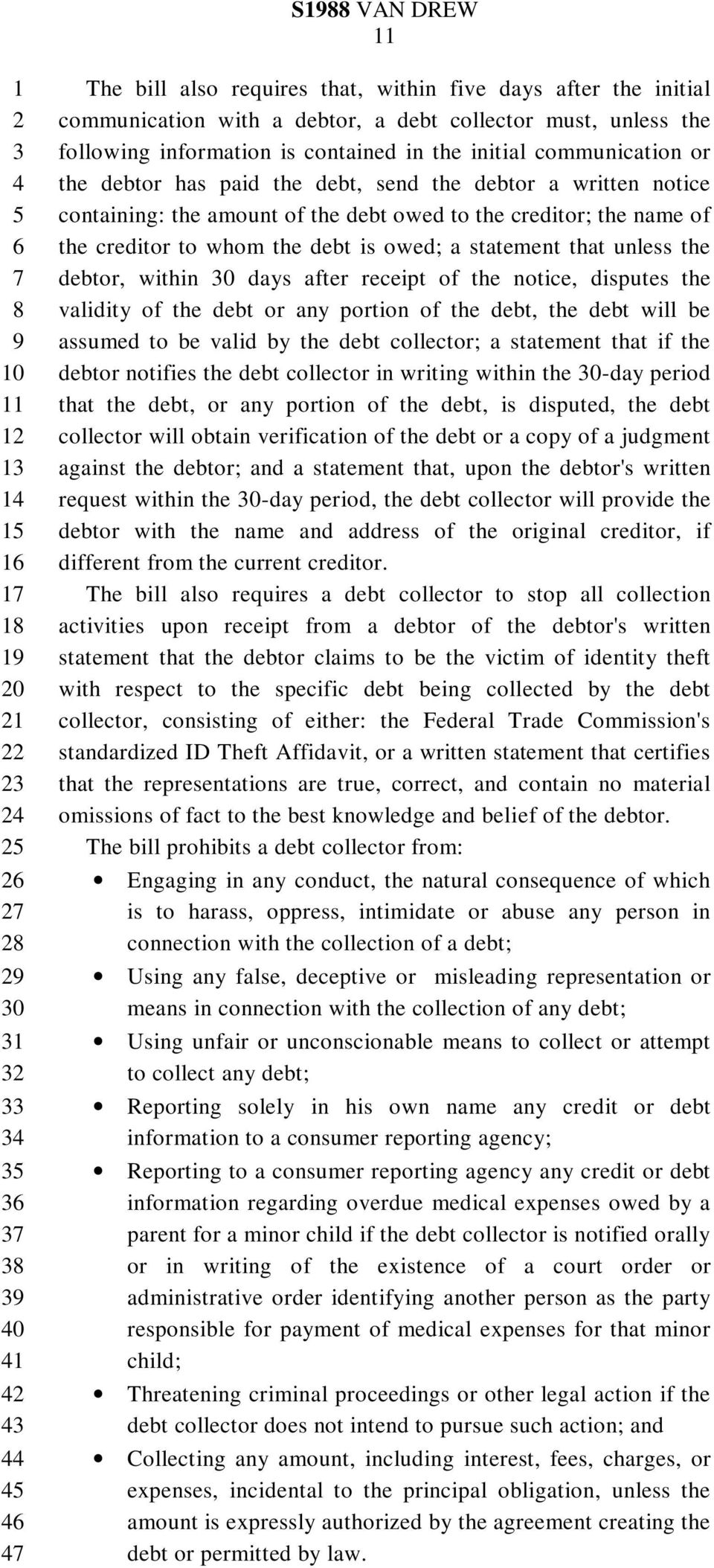 that unless the debtor, within 0 days after receipt of the notice, disputes the validity of the debt or any portion of the debt, the debt will be assumed to be valid by the debt collector; a
