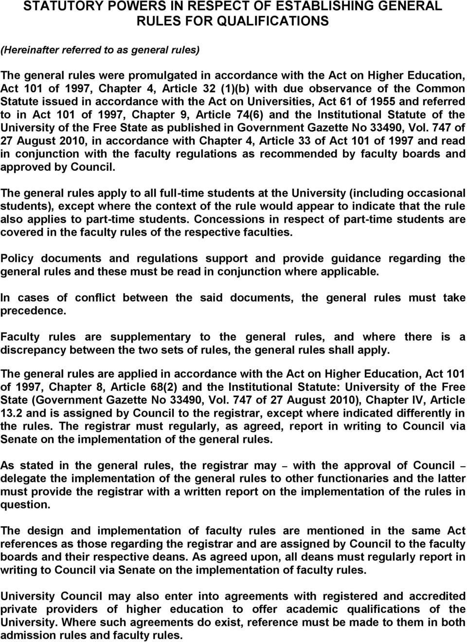 Chapter 9, Article 74(6) and the Institutional Statute of the University of the Free State as published in Government Gazette No 33490, Vol.