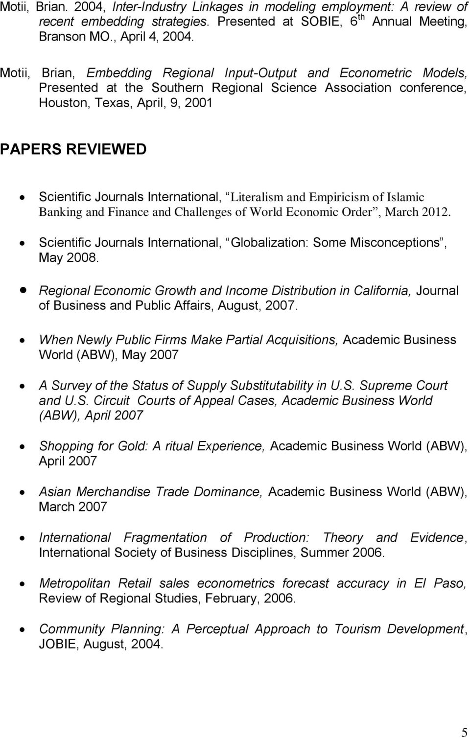 Journals International, Literalism and Empiricism of Islamic Banking and Finance and Challenges of World Economic Order, March 2012.