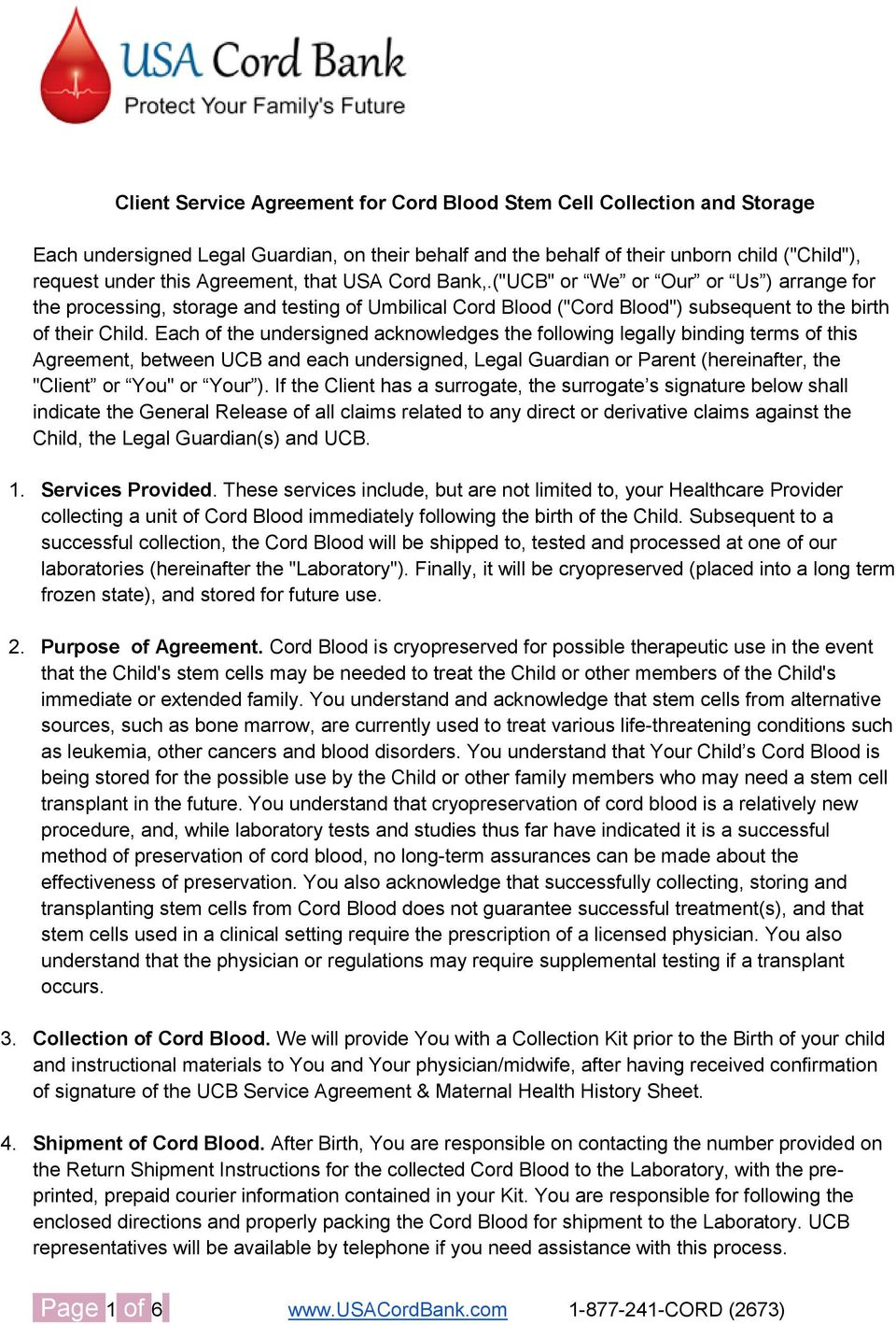 "Each of the undersigned acknowledges the following legally binding terms of this Agreement, between UCB and each undersigned, Legal Guardian or Parent (hereinafter, the ""Client or You"" or Your )."
