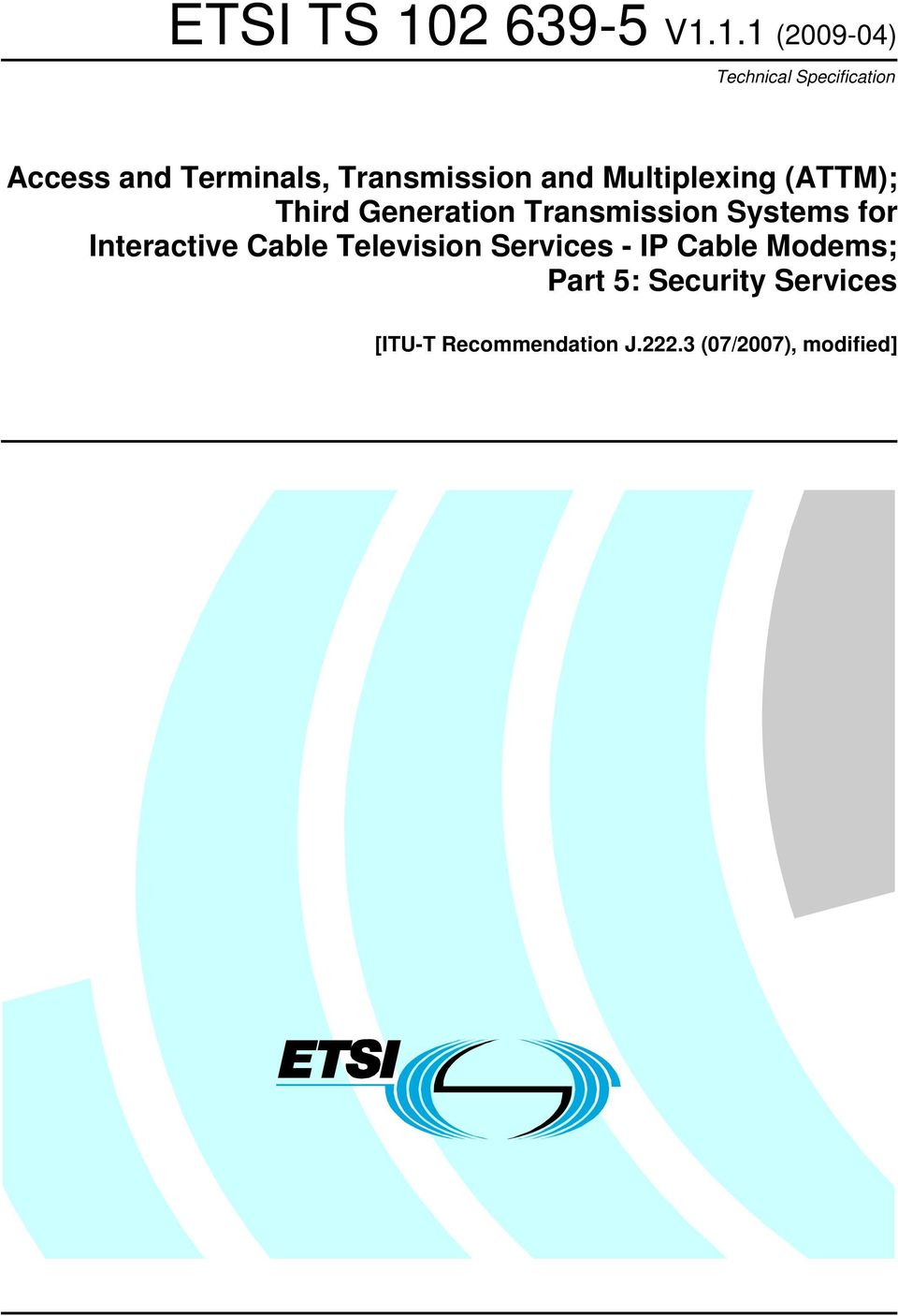 Transmission Systems for Interactive Cable Television Services - IP
