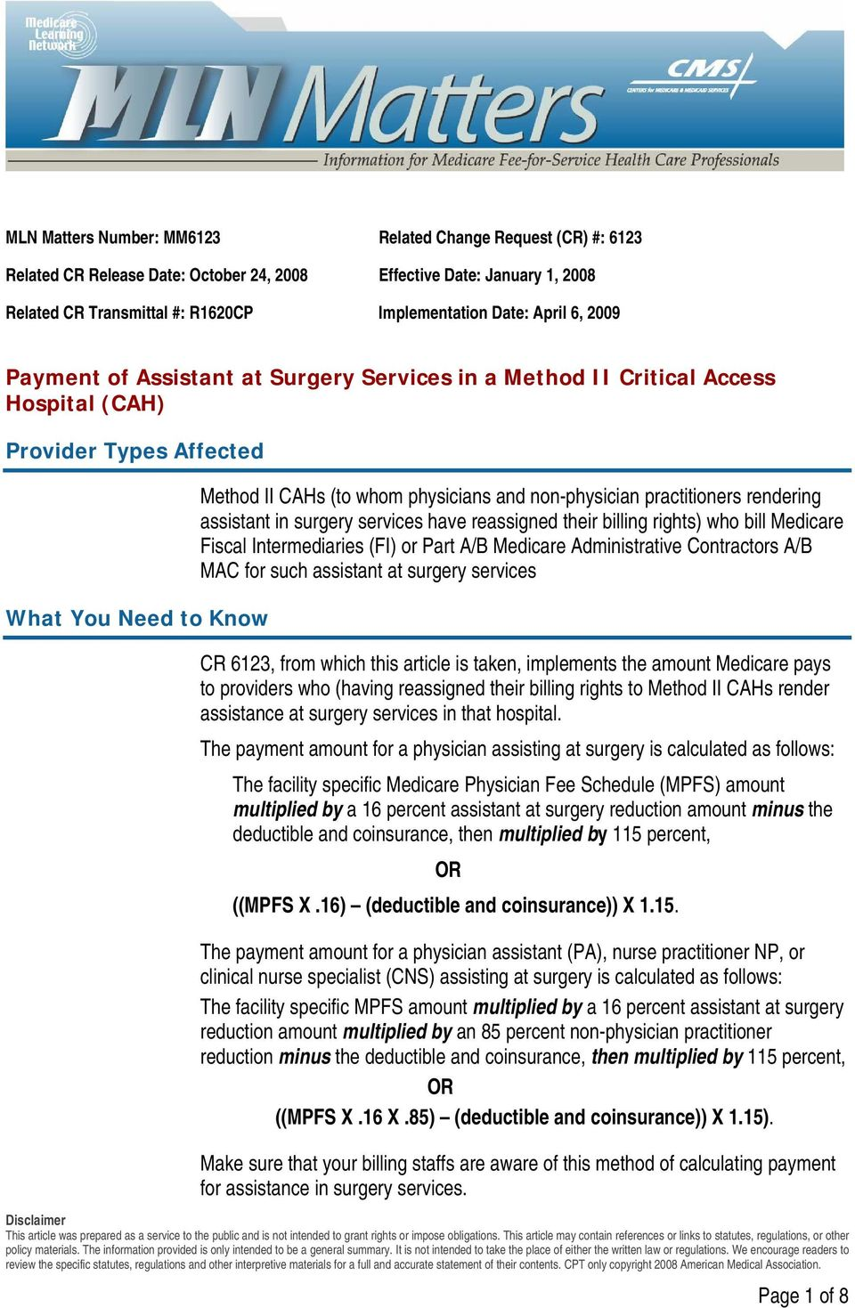 practitioners rendering assistant in surgery services have reassigned their billing rights) who bill Medicare Fiscal Intermediaries (FI) or Part A/B Medicare Administrative Contractors A/B MAC for