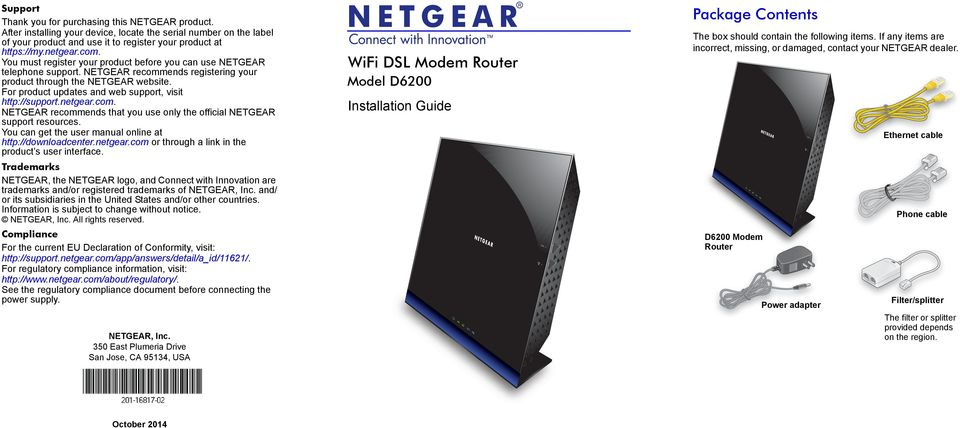 For product updates and web support, visit http://support.netgear.com. NETGEAR recommends that you use only the official NETGEAR support resources.