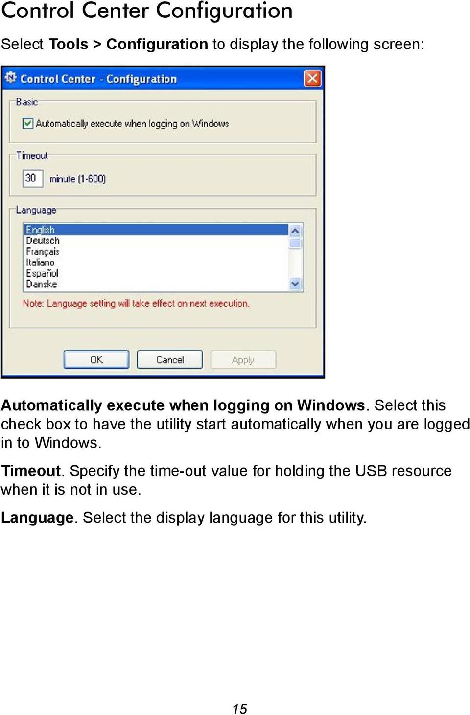 Select this check box to have the utility start automatically when you are logged in to Windows.