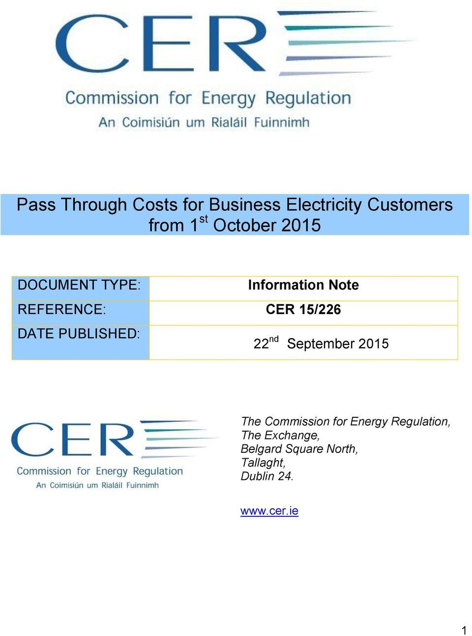 DATE PUBLISHED: 22 nd September 2015 The Commission for Energy