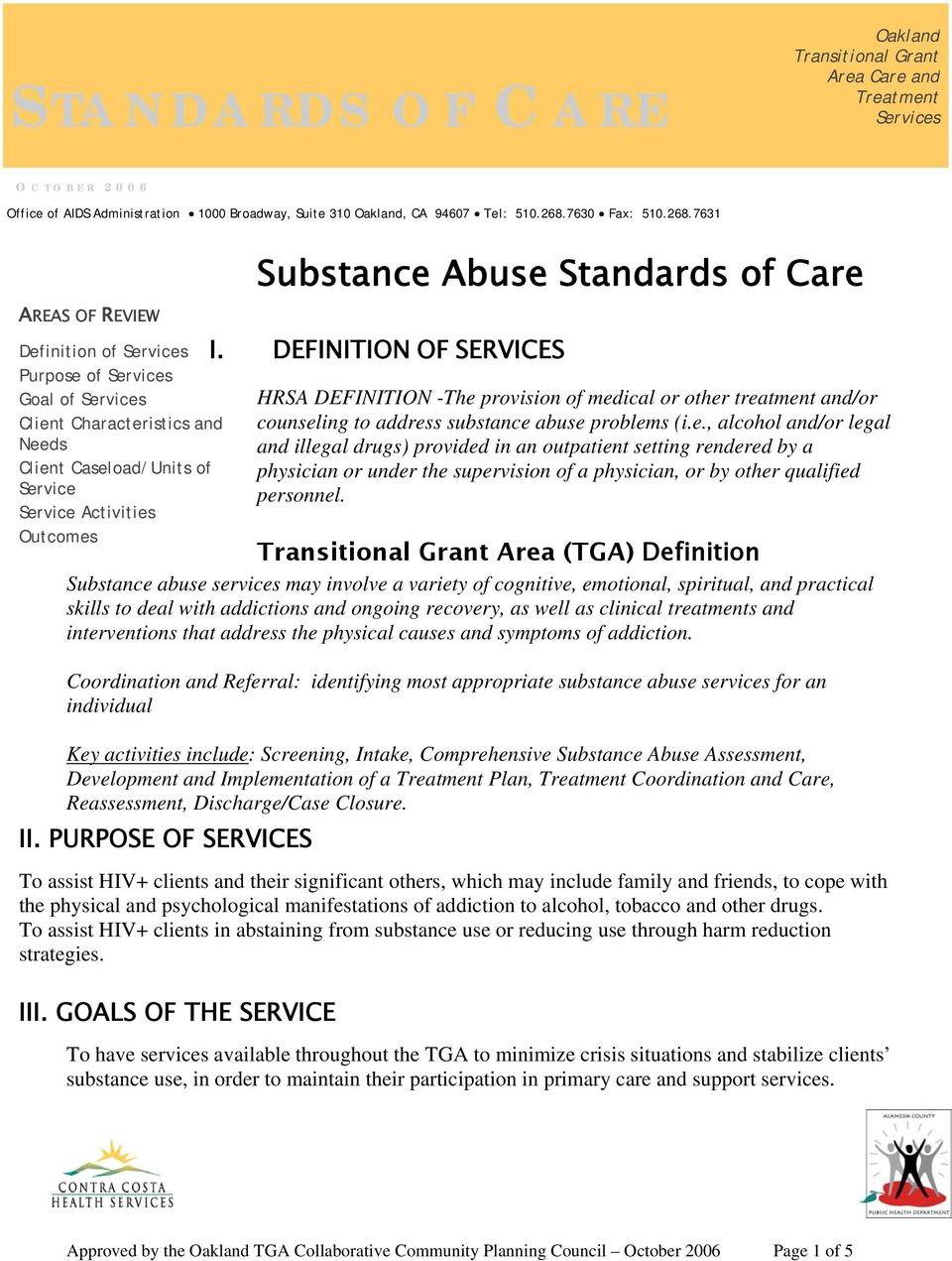 7631 AREAS OF REVIEW Definition of Services Purpose of Services Goal of Services Client Characteristics and Needs Client Caseload/Units of Service Service Activities Outcomes Substance Abuse