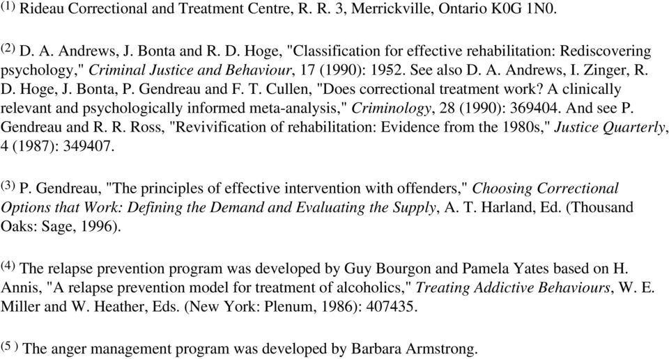 "Bonta, P. Gendreau and F. T. Cullen, ""Does correctional treatment work? A clinically relevant and psychologically informed meta-analysis,"" Criminology, 28 (1990): 369 404. And see P. Gendreau and R."