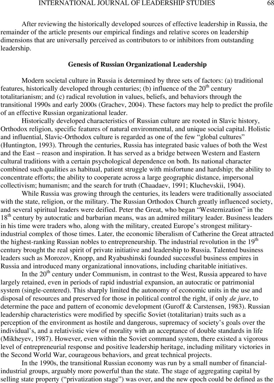 Genesis of Russian Organizational Leadership Modern societal culture in Russia is determined by three sets of factors: (a) traditional features, historically developed through centuries; (b)