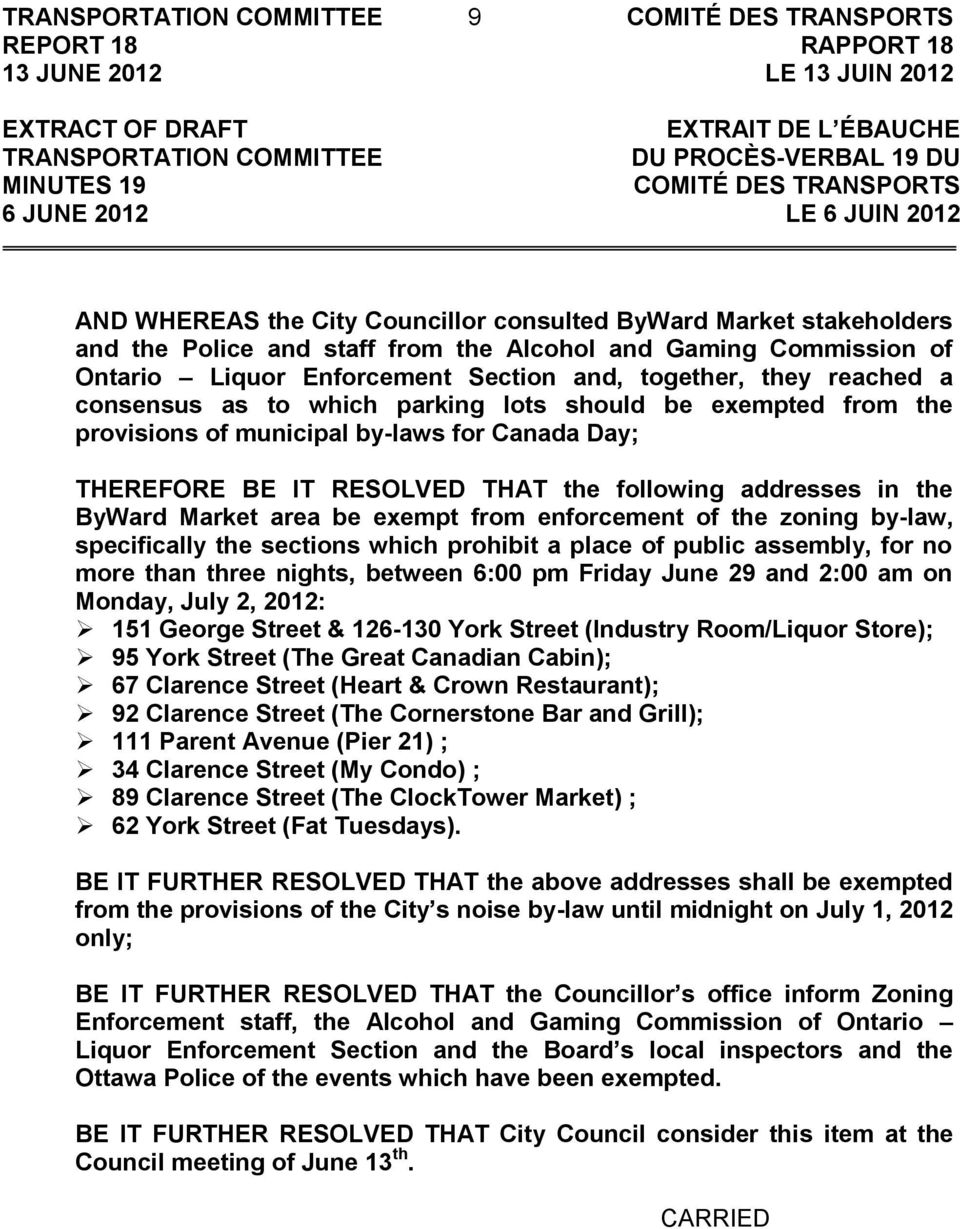 which parking lots should be exempted from the provisions of municipal by-laws for Canada Day; THEREFORE BE IT RESOLVED THAT the following addresses in the ByWard Market area be exempt from