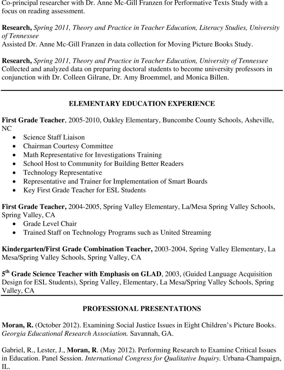 Research, Spring 2011, Theory and Practice in Teacher Education, University of Collected and analyzed data on preparing doctoral students to become university professors in conjunction with Dr.