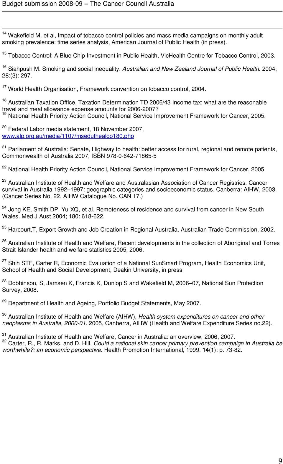 Australian and New Zealand Journal of Public Health. 2004; 28:(3): 297. 17 World Health Organisation, Framework convention on tobacco control, 2004.
