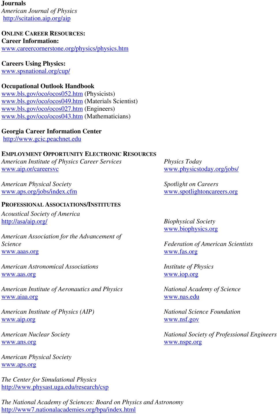 htm (Mathematicians) Georgia Career Information Center http://www.gcic.peachnet.edu EMPLOYMENT OPPORTUNITY ELECTRONIC RESOURCES American Institute of Physics Career Services www.aip.