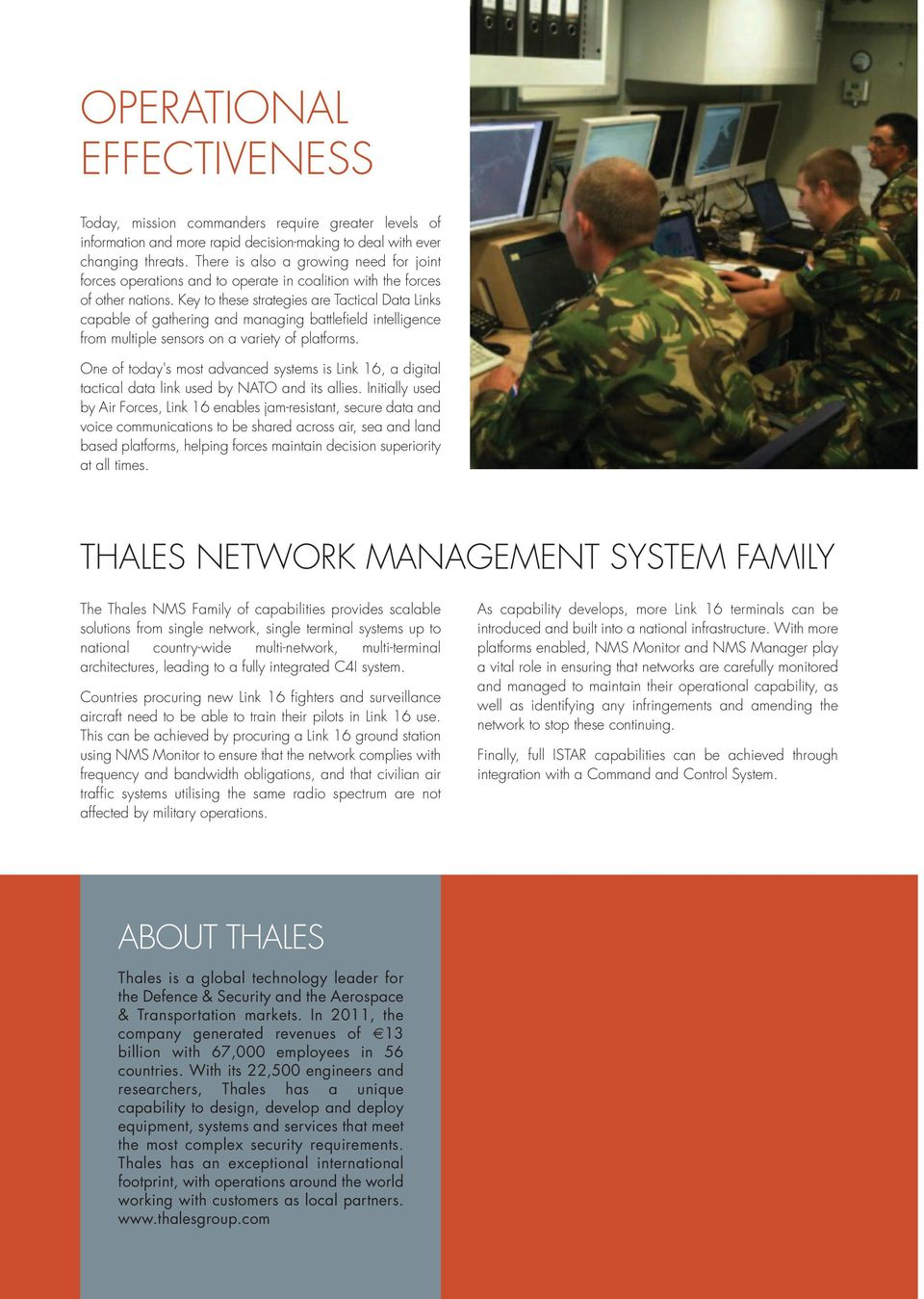 Key to these strategies are Tactical Data Links capable of gathering and managing battlefield intelligence from multiple sensors on a variety of platforms.