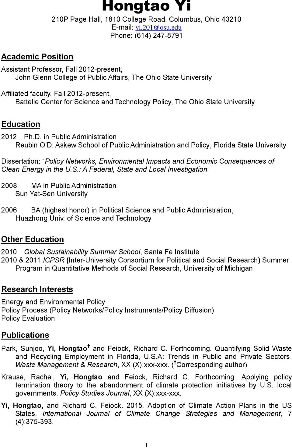 and Technology Policy, The Ohio State University Education 2012 Ph.D. in Public Administration Reubin O D.