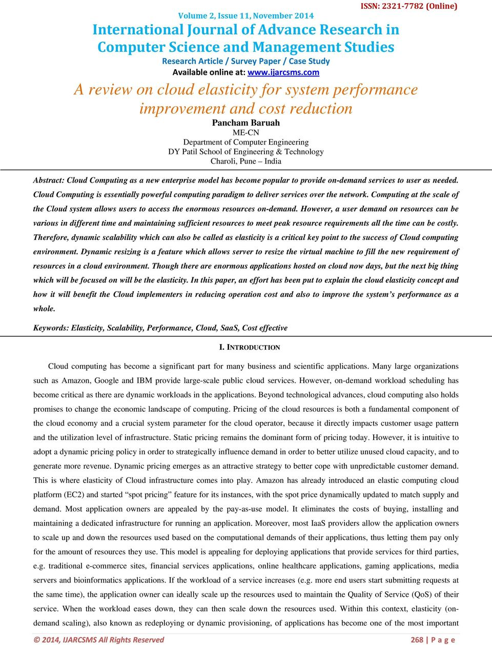 com A review on cloud elasticity for system performance improvement and cost reduction Pancham Baruah ME-CN Department of Computer Engineering DY Patil School of Engineering & Technology Charoli,