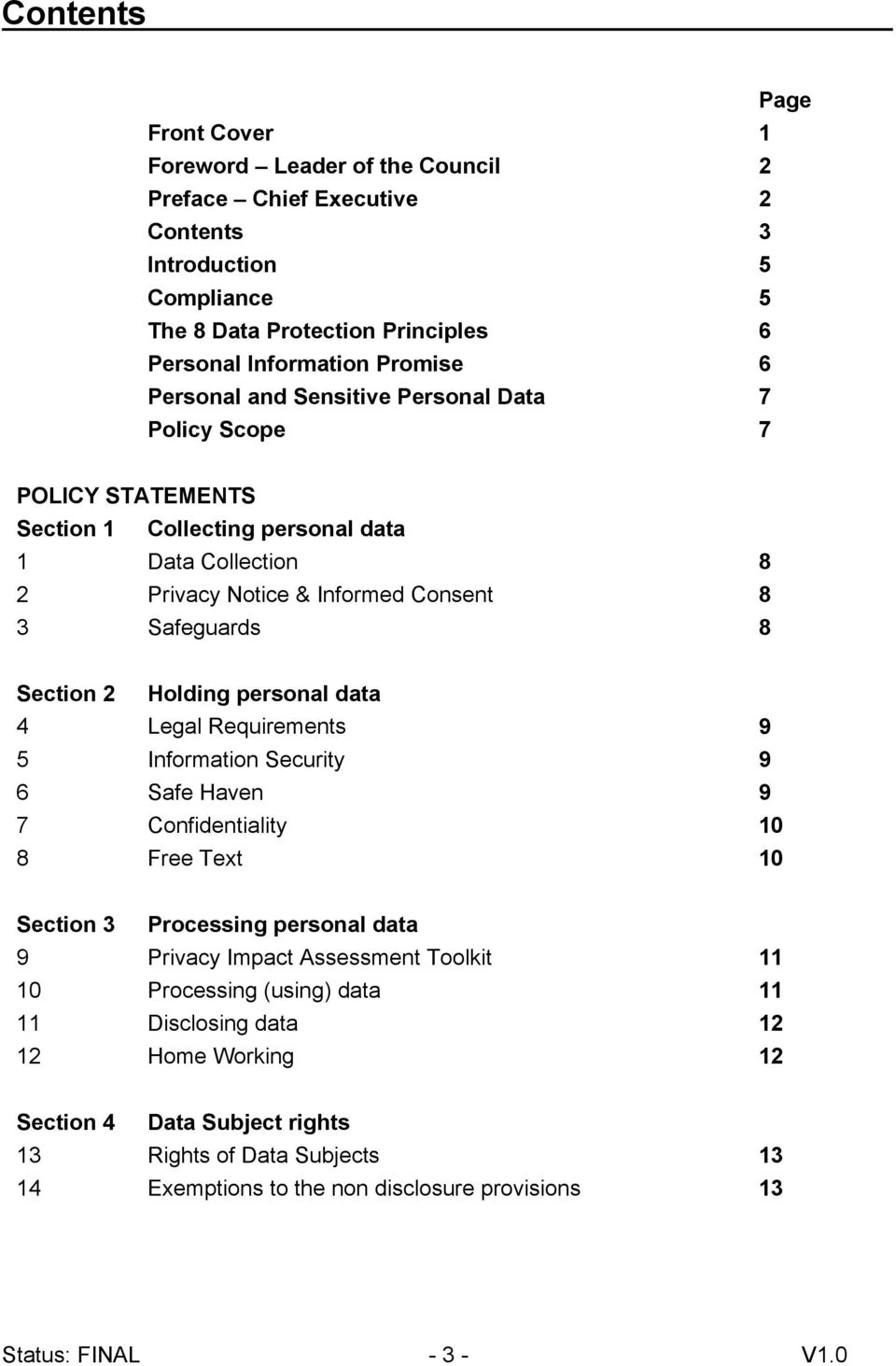 Holding personal data 4 Legal Requirements 9 5 Information Security 9 6 Safe Haven 9 7 Confidentiality 10 8 Free Text 10 Section 3 Processing personal data 9 Privacy Impact Assessment Toolkit 11