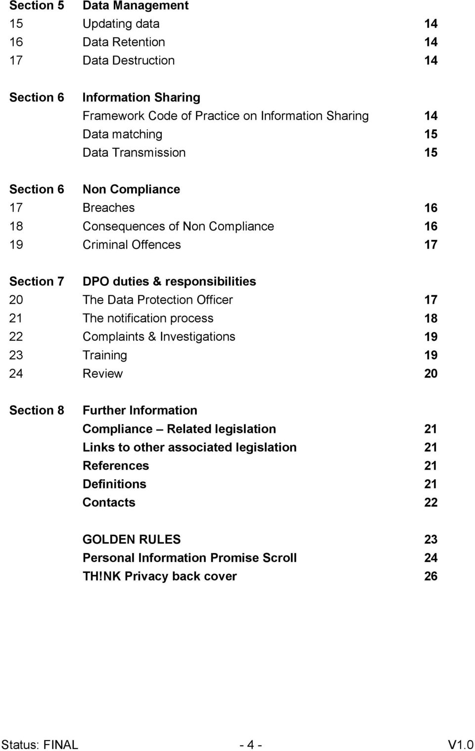 Data Protection Officer 17 21 The notification process 18 22 Complaints & Investigations 19 23 Training 19 24 Review 20 Section 8 Further Information Compliance Related legislation