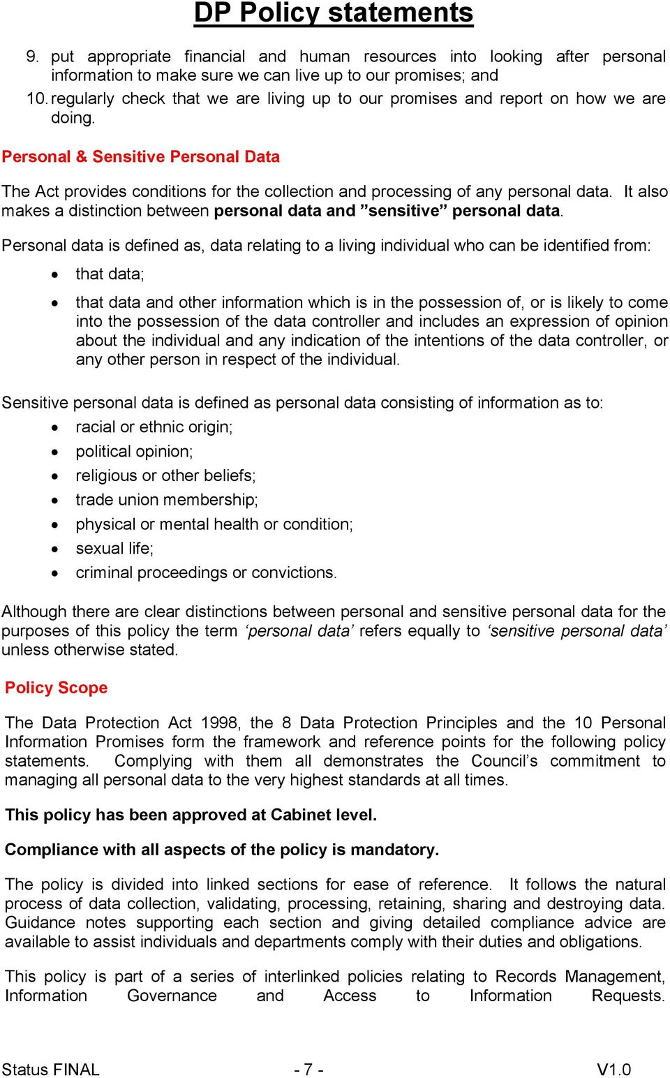 Personal & Sensitive Personal Data The Act provides conditions for the collection and processing of any personal data. It also makes a distinction between personal data and sensitive personal data.