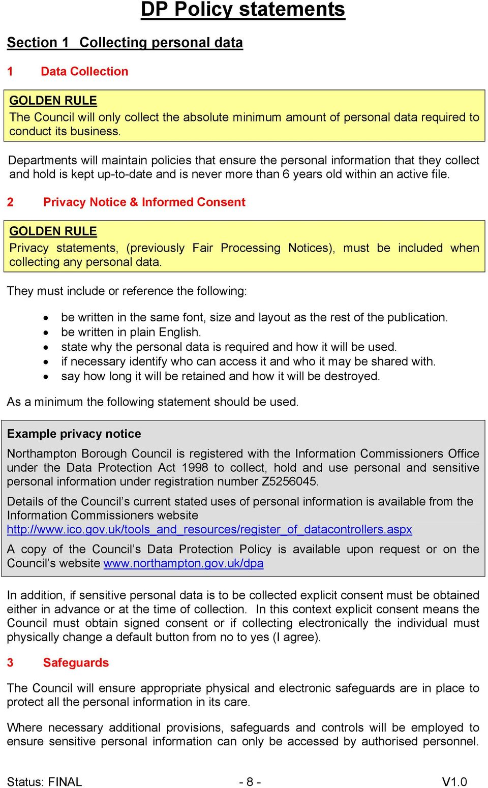 2 Privacy Notice & Informed Consent GOLDEN RULE Privacy statements, (previously Fair Processing Notices), must be included when collecting any personal data.