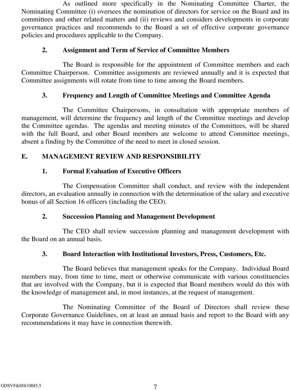 Company. 2. Assignment and Term of Service of Committee Members The Board is responsible for the appointment of Committee members and each Committee Chairperson.