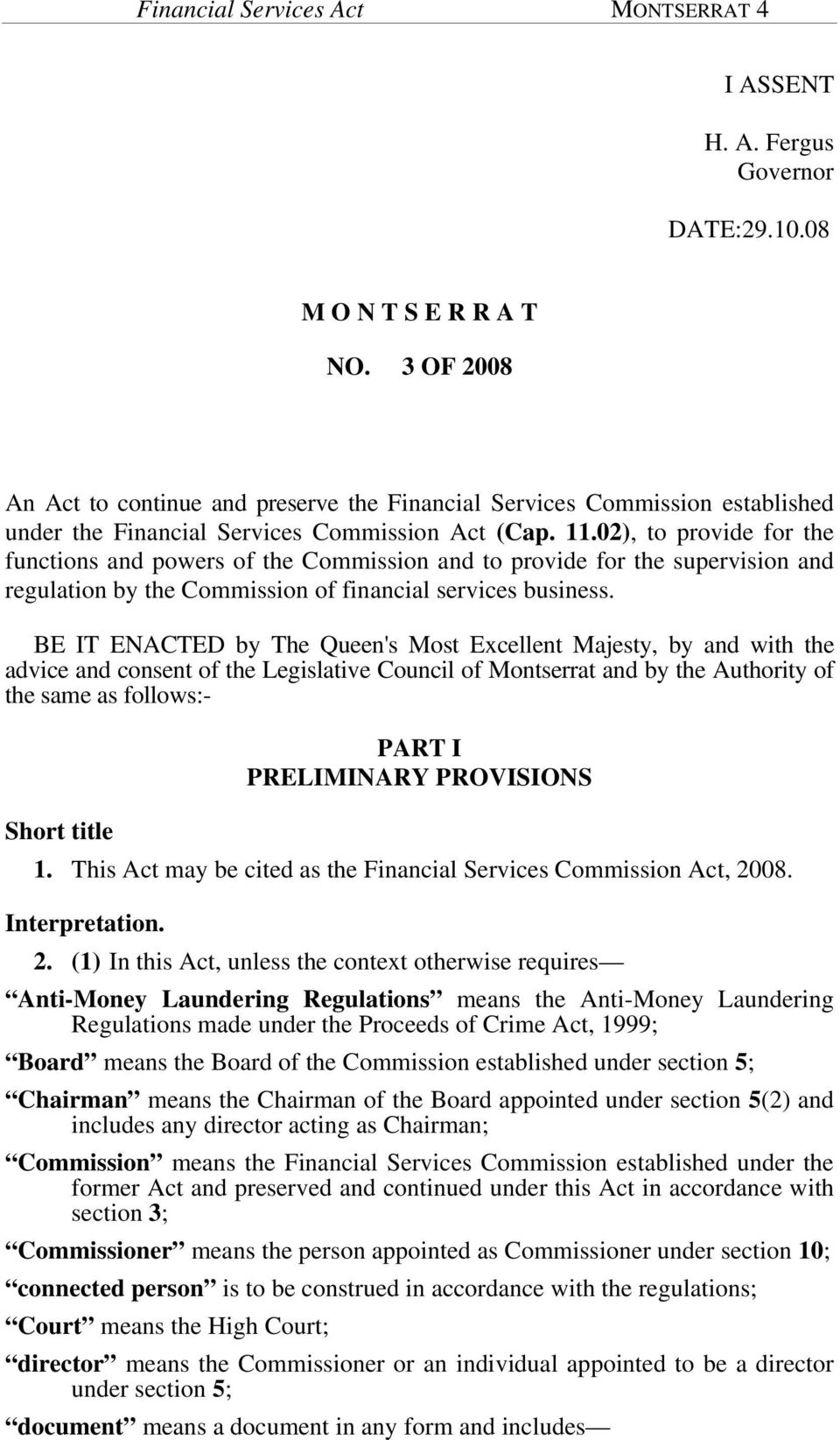 02), to provide for the functions and powers of the Commission and to provide for the supervision and regulation by the Commission of financial services business.