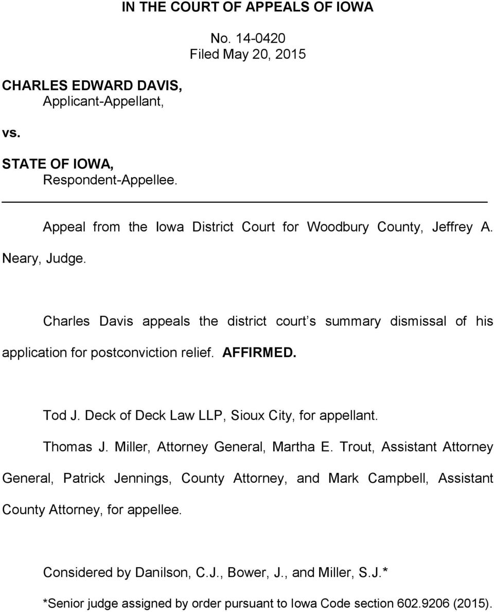 Charles Davis appeals the district court s summary dismissal of his application for postconviction relief. AFFIRMED. Tod J. Deck of Deck Law LLP, Sioux City, for appellant.