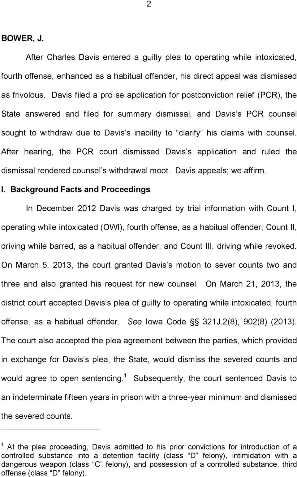 his claims with counsel. After hearing, the PCR court dismissed Davis s application and ruled the dismissal rendered counsel s withdrawal moot. Davis appeals; we affirm. I.