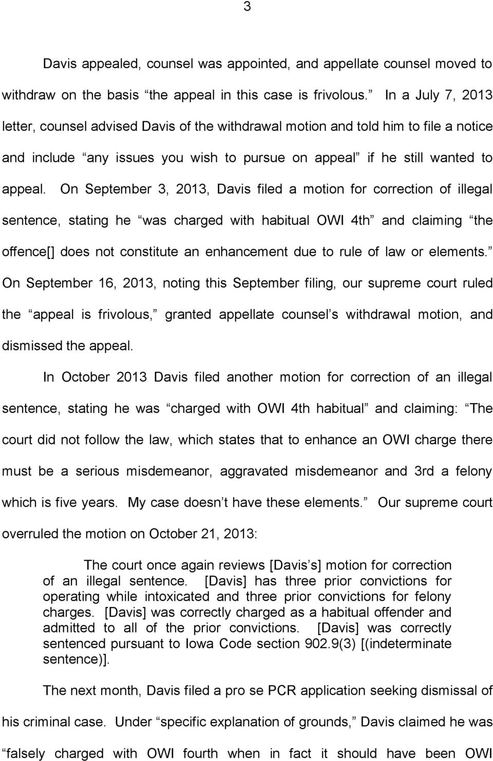 On September 3, 2013, Davis filed a motion for correction of illegal sentence, stating he was charged with habitual OWI 4th and claiming the offence[] does not constitute an enhancement due to rule