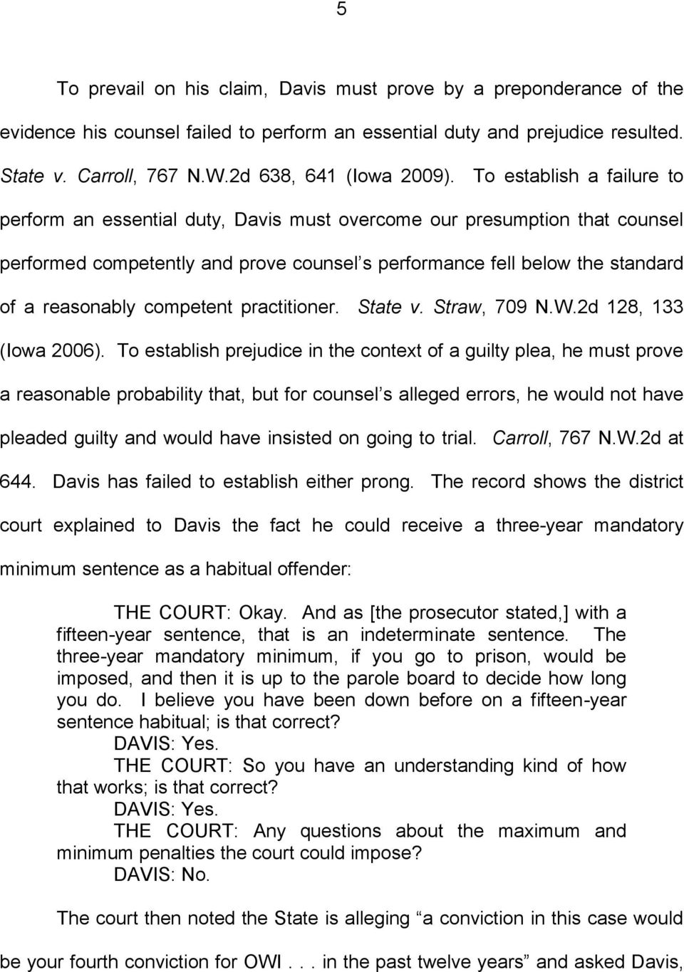 To establish a failure to perform an essential duty, Davis must overcome our presumption that counsel performed competently and prove counsel s performance fell below the standard of a reasonably