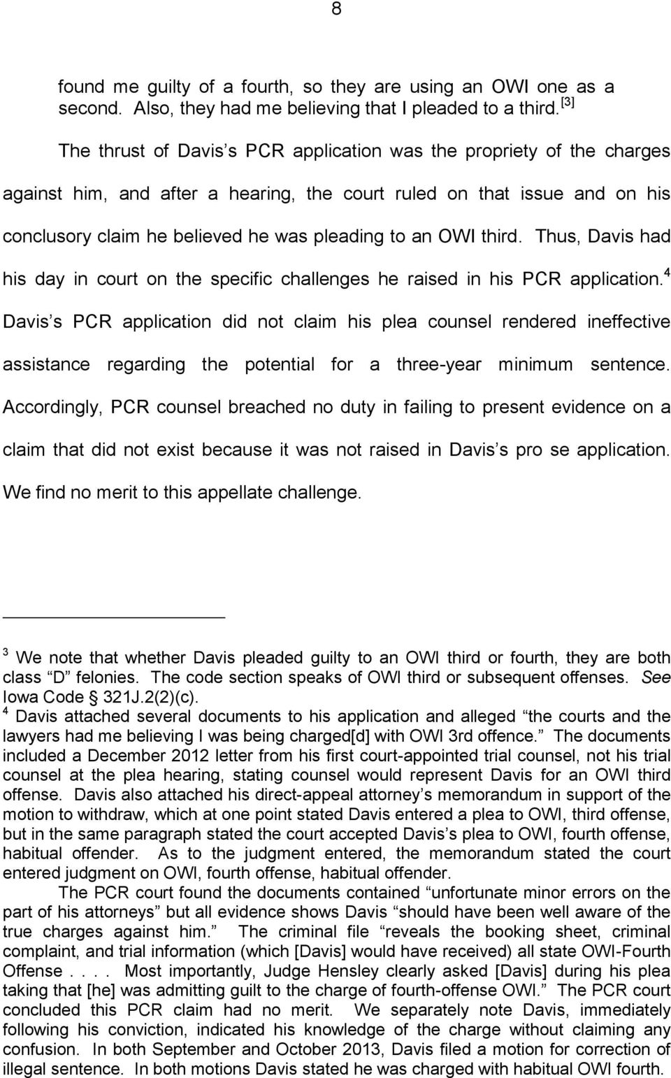an OWI third. Thus, Davis had his day in court on the specific challenges he raised in his PCR application.