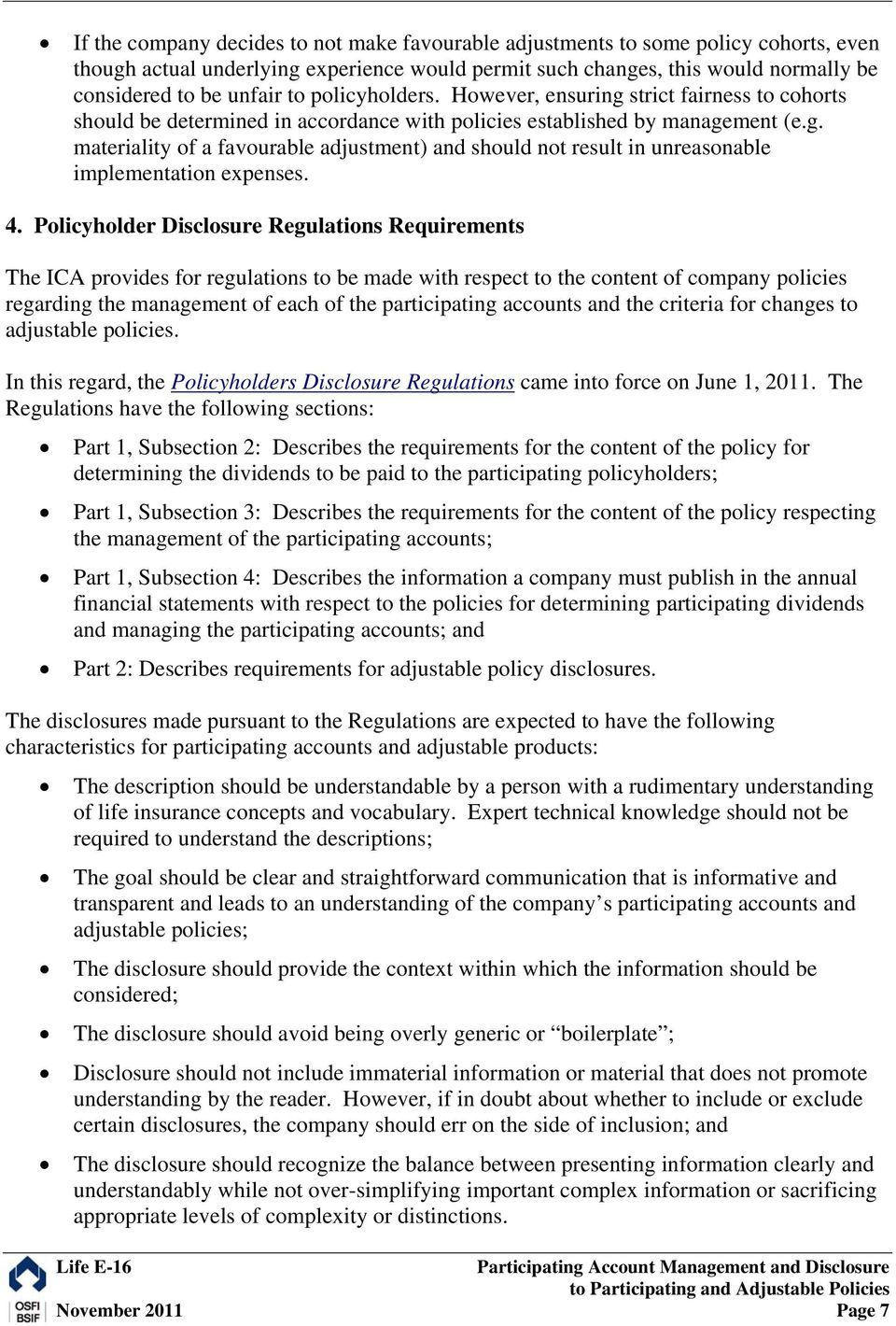 4. Policyholder Disclosure Regulations Requirements The ICA provides for regulations to be made with respect to the content of company policies regarding the management of each of the participating