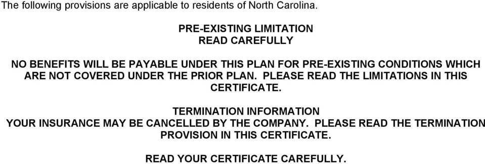 CONDITIONS WHICH ARE NOT COVERED UNDER THE PRIOR PLAN. PLEASE READ THE LIMITATIONS IN THIS CERTIFICATE.