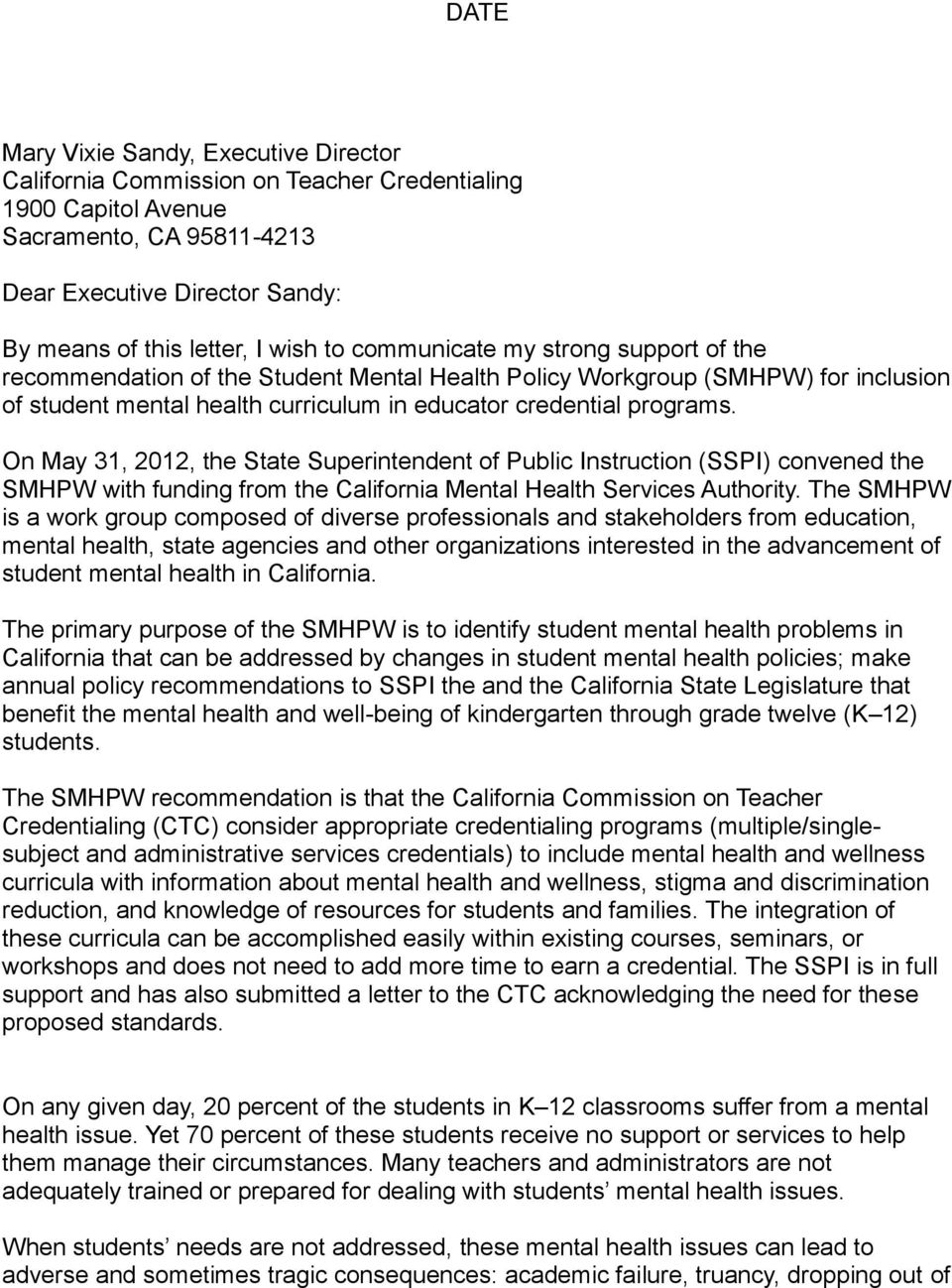 On May 31, 2012, the State Superintendent of Public Instruction (SSPI) convened the SMHPW with funding from the California Mental Health Services Authority.