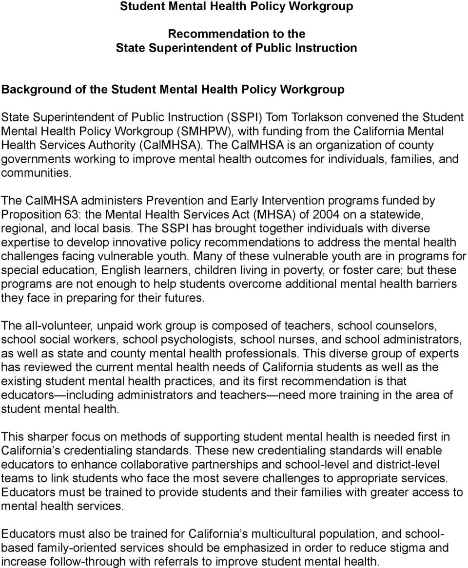 The CalMHSA is an organization of county governments working to improve mental health outcomes for individuals, families, and communities.