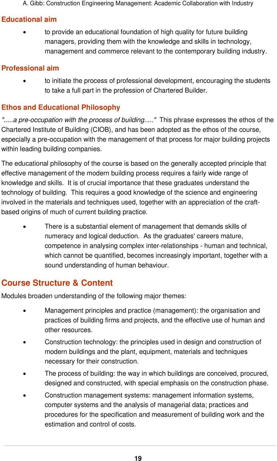 "Ethos and Educational Philosophy ""...a pre-occupation with the process of building."