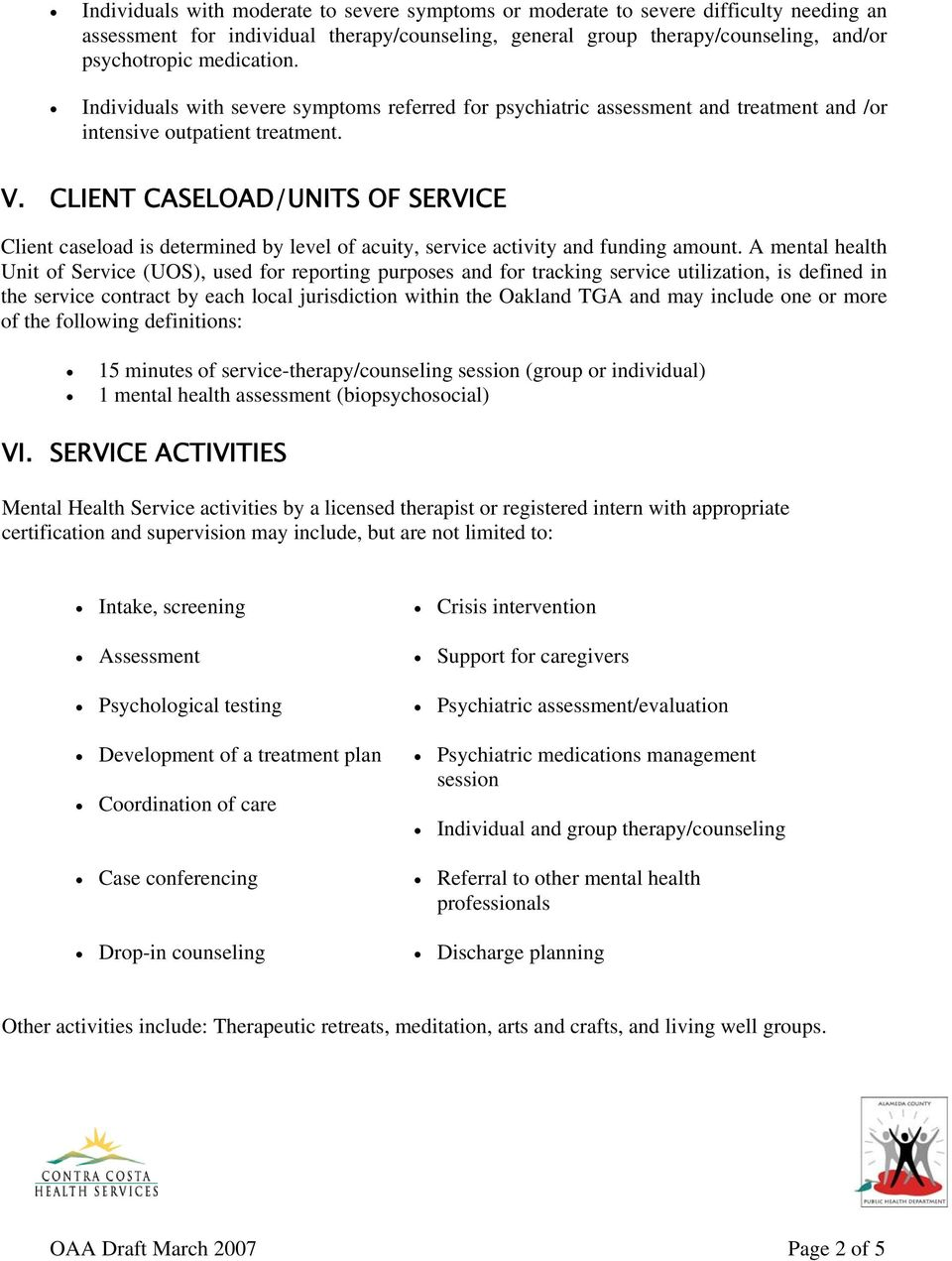 CLIENT CASELOAD/UNITS OF SERVICE Client caseload is determined by level of acuity, service activity and funding amount.